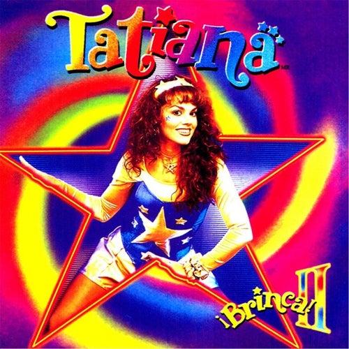 Play & Download Brinca Il by Tatiana | Napster