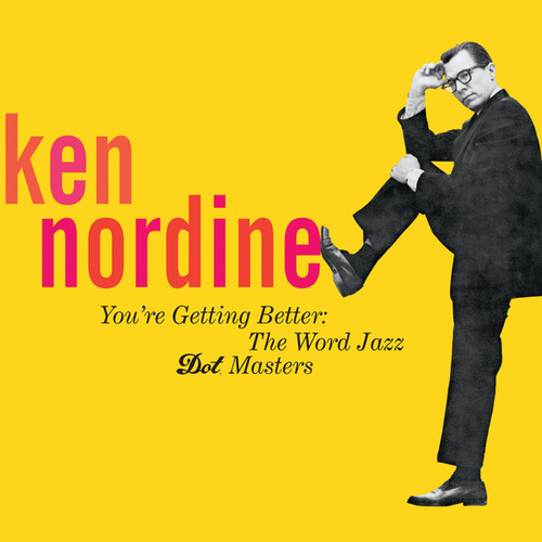 Play & Download You're Getting Better: The Word Jazz - Dot Masters by Ken Nordine | Napster