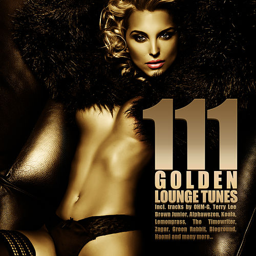 Play & Download 111 Golden Lounge Tunes by Various Artists | Napster