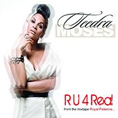 Play & Download R U 4 Real (Video Version) by Teedra Moses | Napster