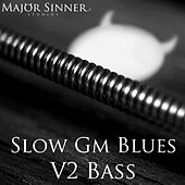 Play & Download Slow Gm Blues V2 (Bass) by Major Sinner | Napster