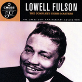 Play & Download The Complete Chess Masters (50th Anniversary Collection) by Lowell Fulson | Napster