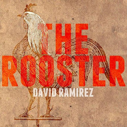 Play & Download The Rooster - EP by David Ramirez | Napster