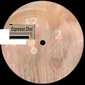 Play & Download Expresso Shot - EP by Various Artists | Napster