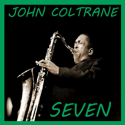 Play & Download Seven by John Coltrane | Napster