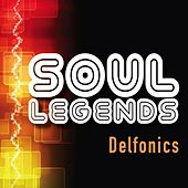 Soul Legends: The Delfonics by The Delfonics