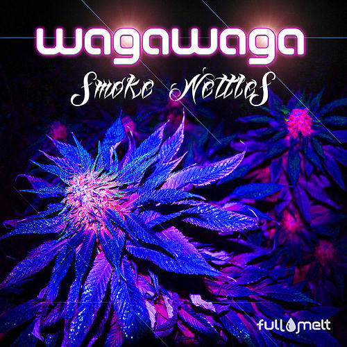Play & Download Smoke Nettles by wAgAwAgA | Napster