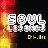 Play & Download Soul Legends: The Chi-Lites by The Chi-Lites | Napster