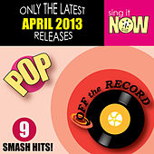 April 2013 Pop Smash Hits by Off the Record