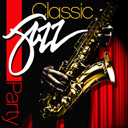 Play & Download Classic Jazz Party by Various Artists | Napster