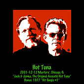 Play & Download 2001-12-12 Martyrs', Chicago, Il Bonus: 1977 Hit Single #1 (Live) by Hot Tuna | Napster