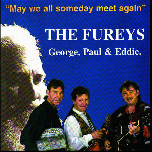 Play & Download May We All Someday Meet Again by Fureys | Napster