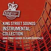 Play & Download King Street Sounds Instrumental Collection: (King Street Sounds 20 Years Essentials) by Various Artists | Napster