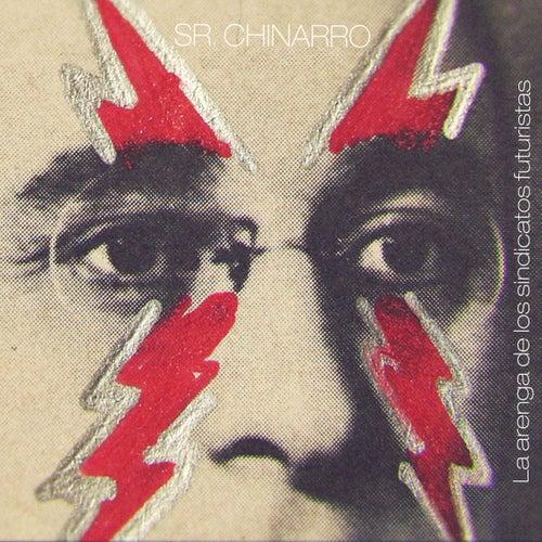 Play & Download La Arenga de Los Sindicatos Futuristas by Sr. Chinarro | Napster