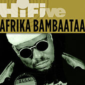 Play & Download Rhino Hi-Five: Afrika Bambaataa by Afrika Bambaataa | Napster