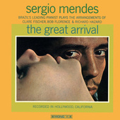 Play & Download The Great Arrival by Sergio Mendes | Napster