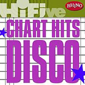 Play & Download Rhino Hi-Five: Chart Hits: Disco by Various Artists | Napster