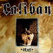 Play & Download Vent by Caliban | Napster