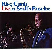 Play & Download Live At Small's Paradise by King Curtis | Napster