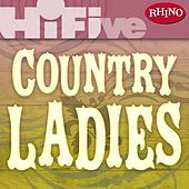 Play & Download Rhino Hi-Five: Country Ladies by Various Artists | Napster