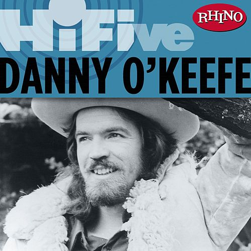 Play & Download Rhino Hi-Five: Danny O'Keefe by Danny O'Keefe | Napster