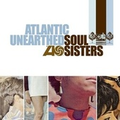 Atlantic Unearthed: Soul Sisters by Various Artists