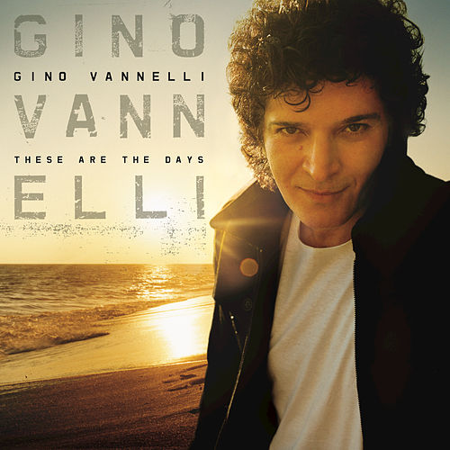 Play & Download These Are The Days by Gino Vannelli | Napster