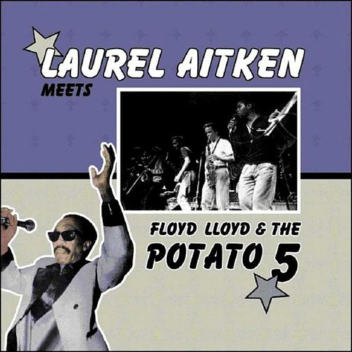 Play & Download Meets Floyd Lloyd & The Potato 5 by Laurel Aitken | Napster