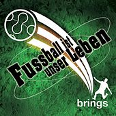 Play & Download Fußball ist unser leben by Brings | Napster