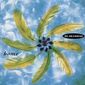 Play & Download Home by Oil On Canvas | Napster