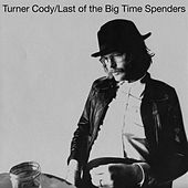 Last of the Big Time Spenders by Turner Cody