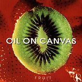 Play & Download Fruit by Oil On Canvas | Napster