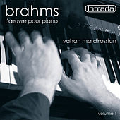 Brahms: L'Oeuvre pour piano - Volume 1 by Vahan Mardirossian