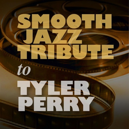 Smooth Jazz Tribute to Tyler Perry by Smooth Jazz Allstars