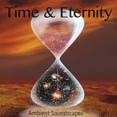 Time & Eternity (Ambient Soundscapes) by Various Artists