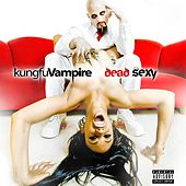 Dead Sexy by Kung Fu Vampire