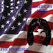 Play & Download American Hero by The Possessed | Napster