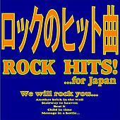Play & Download Rock Hits!...For Japan (We Will Rock You, Another Brick In The Wall, Stairway To Heaven, Beat It, Child In Time, Message In A Bottle) by Various Artists | Napster