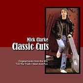 Play & Download Classic Cuts by Mick Clarke | Napster