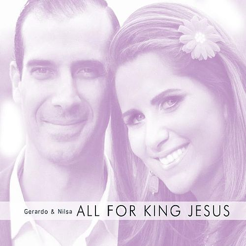 Play & Download All for King Jesus by Gerardo | Napster