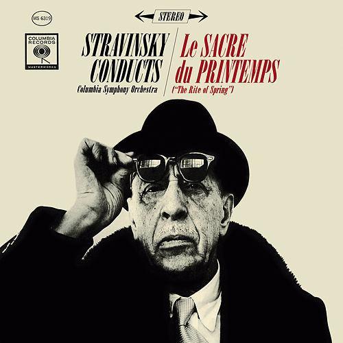 Stravinsky: Le sacre du printemps (The Rite of Spring) by Igor Stravinsky