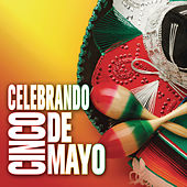 Play & Download Celebrando Cinco De Mayo by Various Artists | Napster