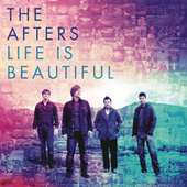 Play & Download Life Is Beautiful by The Afters | Napster