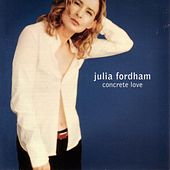 Play & Download Concrete Love by Julia Fordham | Napster