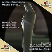 Play & Download Bruckner: Messe F-moll by Lenneke Ruiten | Napster