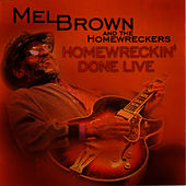 Play & Download Homewreckin' Done Live by Mel Brown | Napster
