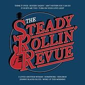 Play & Download The Steady Rollin' Revue by The Steady Rollin' Revue | Napster