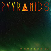 Play & Download Brightest Darkest Day by Pyyramids | Napster