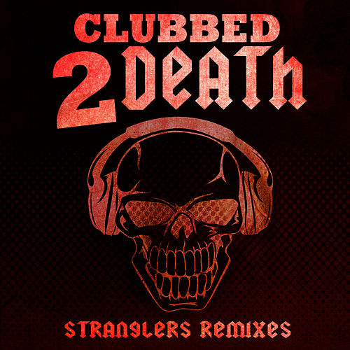 Clubbed to Death by The Stranglers