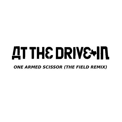 Play & Download One Armed Scissor (The Field Remix) by At the Drive-In | Napster